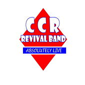 Play & Download Absoluety Live (The White Edition) by CCR Revival Band | Napster