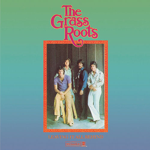 Play & Download Leavin' It All Behind by Grass Roots | Napster