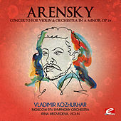 Play & Download Arensky: Concerto for Violin & Orchestra in A Minor, Op. 54 (Digitally Remastered) by Moscow RTV Symphony Orchestra | Napster