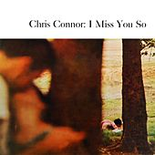 I Miss You So by Chris Connor