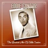 The Greatest Hits Of Eddie Cantor von Eddie Cantor