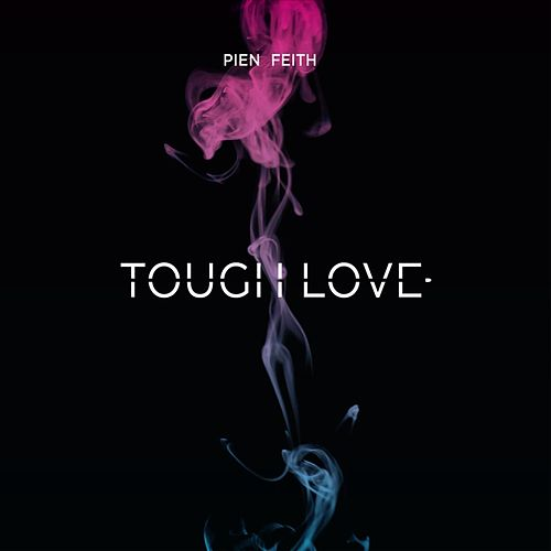 Tough Love by Pien Feith