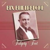 Fidgety Feet by Bix Beiderbecke