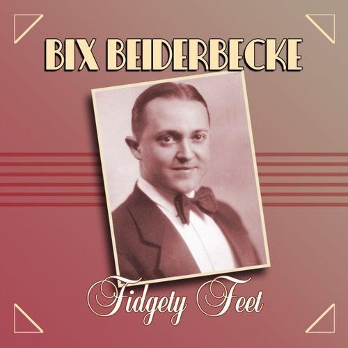 Play & Download Fidgety Feet by Bix Beiderbecke | Napster