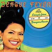 Play & Download Escape From Dragon House (Deluxe Version) by Dengue Fever | Napster