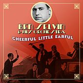 Play & Download Cheerful Little Earful by Ben Selvin & His Orchestra | Napster