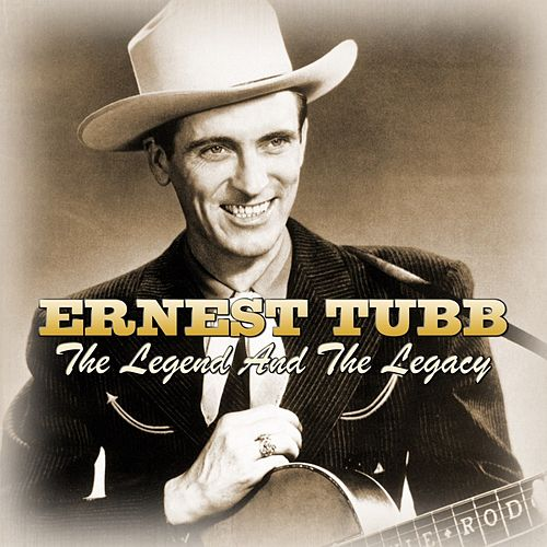 The Legend And The Legacy by Ernest Tubb