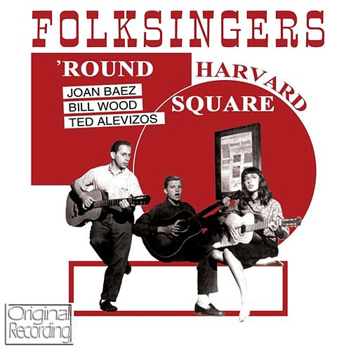 Play & Download Folksingers 'Round Harvard Square by Joan Baez | Napster