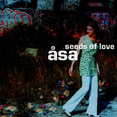 Play & Download Seeds of Love by Asa | Napster