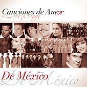 Play & Download Canciones De Amor... De México by Various Artists | Napster