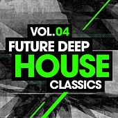 Future Deep House Classics Vol. 4 - EP by Various Artists