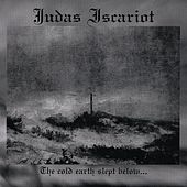 The Cold Earth Slept Below by Judas Iscariot