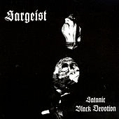 Play & Download Satanic Black Devotion by Sargeist   Napster