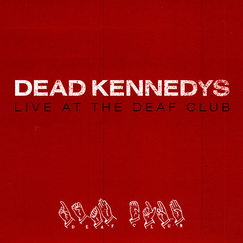 Play & Download Live At The Deaf Club by Dead Kennedys | Napster