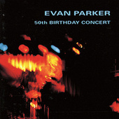 50th Birthday Concert by Evan Parker