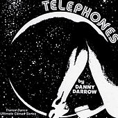 Play & Download Telephones by Danny Darrow | Napster