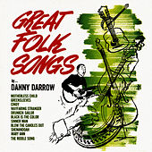 Play & Download Great Folk Songs by Danny Darrow | Napster