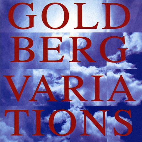 Play & Download Bach Goldberg Variations by Johann Sebastian Bach | Napster