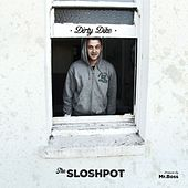 Play & Download The Sloshpot by Dirty Dike | Napster