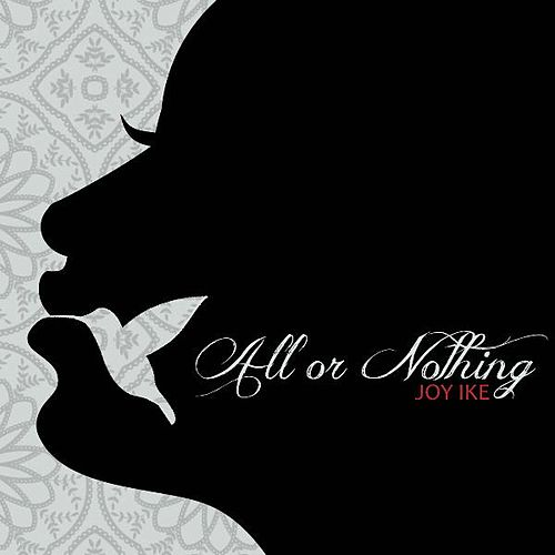 Play & Download All or Nothing by Joy Ike | Napster