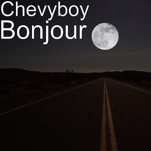 Play & Download Bonjour by Chevyboy | Napster