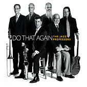 Play & Download Do That Again by The Jazz Professors | Napster