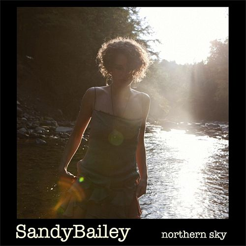 Play & Download Northern Sky by Sandy Bailey | Napster