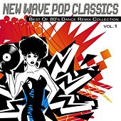 New Wave Pop Classics Vol.1 - Best of 80's Dance Remix Collection by Various Artists