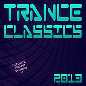 Trance Classics 2013 - Ultimate Techno Anthems (Vol.2) by Various Artists