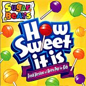 Play & Download How Sweet It Is by Sugar Beats | Napster