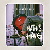 Play & Download Playing my dues by Mathis Haug | Napster