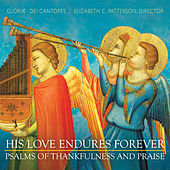 Play & Download His Love Endures Forever - Psalms of Thankfulness and Praise by Elizabeth C. Patterson | Napster