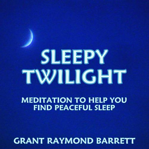 Play & Download Sleepy Twilight - Meditation to Help You Find Peaceful Sleep by Grant Raymond Barrett | Napster