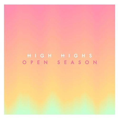 Open Season by High Highs