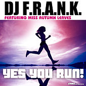 Play & Download Yes You Run! Radio Edit by DJ Frank   Napster