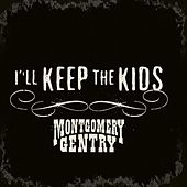 Play & Download I'll Keep the Kids by Montgomery Gentry | Napster