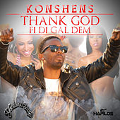 Play & Download Thank God Fi Di Gal Dem - Single by Konshens | Napster