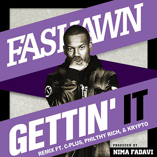 Gettin' It Remix (feat. C-Plus, Philthy Rich, & Krypto) - Single by Fashawn