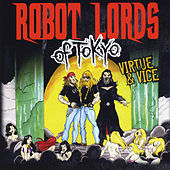 Play & Download Virtue & Vice by Robot Lords of Tokyo | Napster