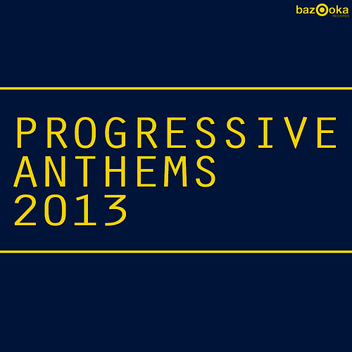 Play & Download Progressive Anthems 2013 by Various Artists | Napster