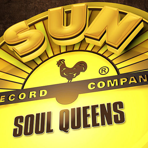 Play & Download Soul Queens - Sun Records by Various Artists | Napster