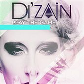 Play & Download Play the Game by Di'zain | Napster