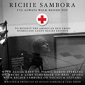Play & Download I'll Always Walk Beside You (feat. Alicia Keys, Luke Ebbin, Aaron Sterling, and Curt Schneider) by Richie Sambora | Napster
