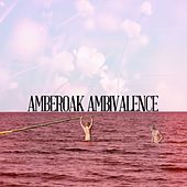 Play & Download Ambivalence by Amber Oak | Napster