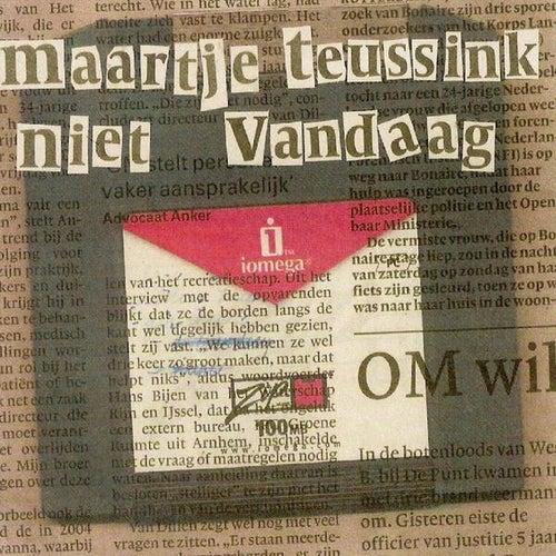 Niet Vandaag by Maartje Teussink
