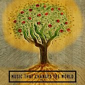 Music That Changes the World, Vol. 3 von Various Artists