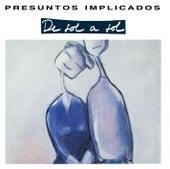 De Sol A Sol by Presuntos Implicados