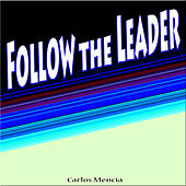 Play & Download Follow the Leader by Carlos Mencia | Napster
