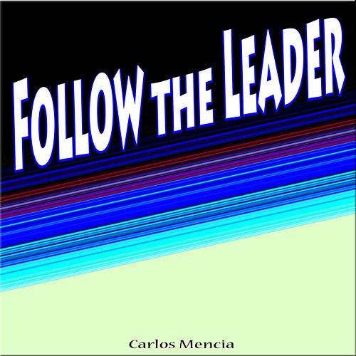 Follow the Leader by Carlos Mencia