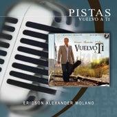 Play & Download Pistas Vuelvo a Ti by Ericson Alexander Molano | Napster